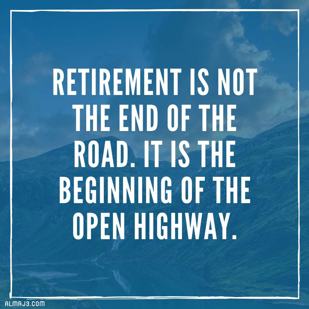 The most beautiful things said about retirement